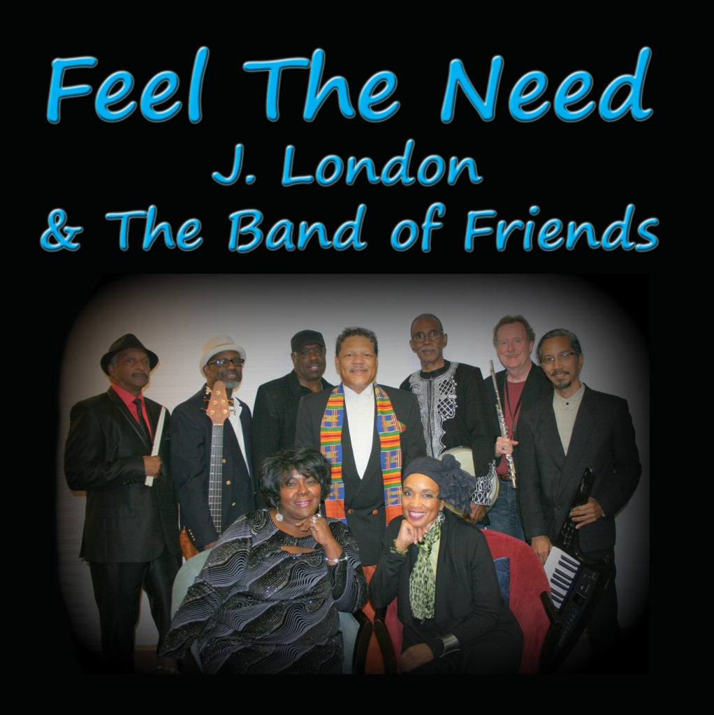 """Feel The Need"" - J London & The Band of Friends"
